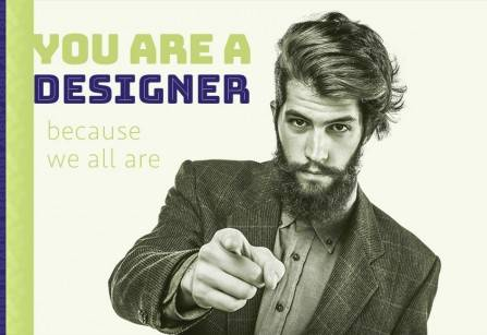 You Are A Designer