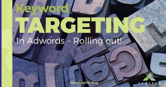Keyword Targeting in Adwords - Rolling out in a few weeks!