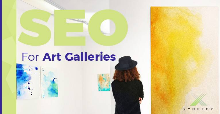 SEO for Art Galleries – Xynergy can help you make a digital masterpiece